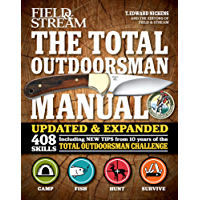 Field & Stream: The Total Outdoorsman Manual: 408 Skills