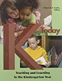 K Today: Teaching & Learning in the Kindergarten Year