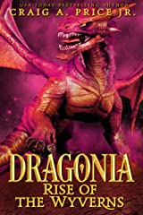 Dragonia: Rise of the Wyverns: An Epic Fantasy Dragon Novel (Dragonia Empire Book 1) Kindle Edition