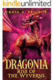 Dragonia: Rise of the Wyverns: An Epic Fantasy Dragon Novel (Dragonia Empire Book 1)