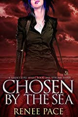 Chosen by the Sea: A Siren's Lure Series, Book One, Volume 3 Kindle Edition