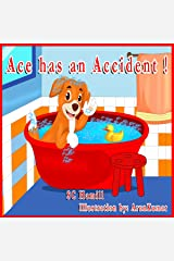 ACE has an ACCIDENT!: For ages 3 and above. Picture book, Storybook and Audiobook Kindle Edition
