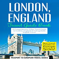 London, England - Travel Guide Book: A Comprehensive 5-Day Travel Guide
