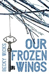 Our Frozen Wings Kindle Edition