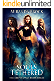 Souls Tethered (The Keeper's Way Book 3)
