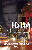 Ecstasy 2: Tome 2 : Because you loved me