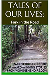 TALES OF OUR LIVES - Fork in the Road: Award-Winning Stories from WomensMemoirs.com Kindle Edition
