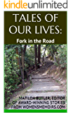TALES OF OUR LIVES - Fork in the Road: Award-Winning Stories from WomensMemoirs.com