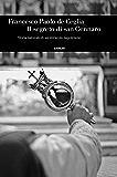 Il segreto di san Gennaro: Storia naturale di un miracolo napoletano (Einaudi. Storia Vol. 69)