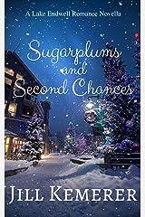 Sugarplums and Second Chances: A Lake Endwell Romance Novella Kindle Edition