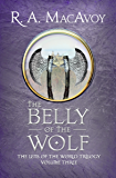 The Belly of the Wolf (Lens of the World Trilogy Book 3)