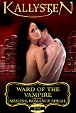 Ward of the Vampire (Ward of the Vampire Serial Book 1)