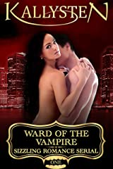 Ward of the Vampire (Ward of the Vampire Serial Book 1) Kindle Edition
