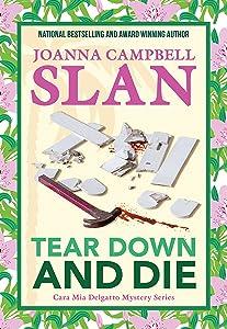 Tear Down and Die (Cara Mia Delgatto Mystery Series Book 1)