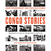 Congo Stories: Battling Five Centuries of Exploitation and Greed (English Edition)