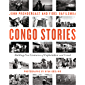 Congo Stories: Battling Five Centuries of Exploitation and Greed