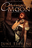 Changing Moon: A Moon Sisters Novel (Paranorm World Series Book 3)