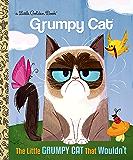 The Little Grumpy Cat that Wouldn't (Grumpy Cat) (Little Golden Book)