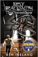 Billy Blacksmith: The Demonslayer (The Blacksmith Legacy Book 1) Kindle Edition