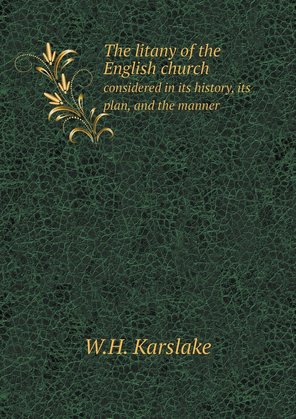 Download The Litany of the English Church Considered in Its History, Its Plan, and the Manner pdf epub