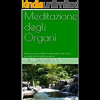 Meditazione degli Organi: Teoria e pratica della meditazione ispirata ai principi della medicina cinese