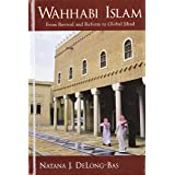 Wahhabi Islam: From Revival and Reform to Global Jihad