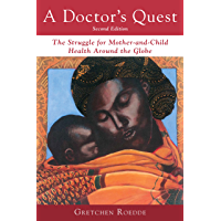 A Doctor's Quest: The Struggle for Mother-and-Child Health Around the Globe