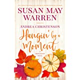 Hangin' by a Moment (Deep Haven Collection Book 5)