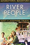 River People: Taking God's Love and Transforming Power to the Amazon (International Adventures)
