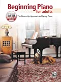 Beginning Piano for Adults: The Grown-Up Approach to Playing Piano, Book & CD