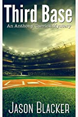 Third Base (An Anthony Carrick Mystery Book 3) Kindle Edition