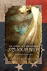 Sojourner: The Journey To A New Beginning (The American Civil War Series Book 2) Kindle Edition