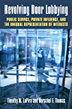 Revolving Door Lobbying: Public Service, Private Influence, and the Unequal Representation of Interests (Studies in…
