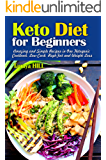 Keto Diet for Beginners: Amazing and Simple Recipes in One Ketogenic Cookbook, Low-Carb, High-Fat and Weight Loss…