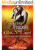 The Dragon King's Court: A Vampire, Shifter, Dragon, Witches Romance (The Vampire King's Court Series Book 2)