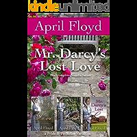 Mr. Darcy's Lost Love: The Complete Novella Series: A Pride & Prejudice Variation