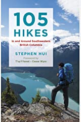 105 Hikes in and Around Southwestern British Columbia Kindle Edition