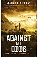 Against All Odds (The Crossroads Trilogy Book 3) Kindle Edition