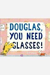 Douglas, You Need Glasses! Kindle Edition