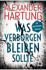 Was verborgen bleiben sollte (Ein Jan-Tommen-Thriller 5) (German Edition) Kindle Edition