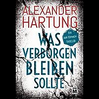 Was verborgen bleiben sollte (Ein Jan-Tommen-Thriller 5) (German Edition)
