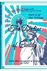 The Decline of Civility Pt 2 of the Trilogy: How the occasion is rising to YOU (The Decline of Civility: Thee Trilogy of the Ages) Kindle Edition