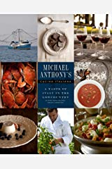 Michael Anthony's Cucina Italiana  A Taste of Italy in the Lowcountry Hardcover
