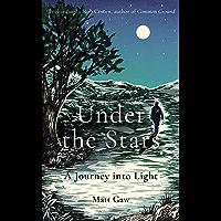 Under the Stars: A Journey Into Light