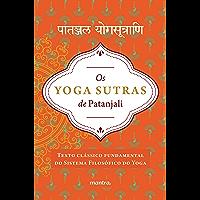 Os Yoga Sutras de Patanjali: Versão integral em sânscrito e em português