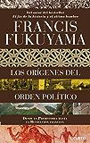 Los orígenes del orden político: Desde la Prehistoria hasta la Revolución francesa