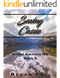 Saving Cassie: Stone Knights MC Book 2