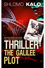 THRILLER: The Galilee Plot: (International Biological Terrorism, The Mossad, and a couple in vacation...) Kindle Edition