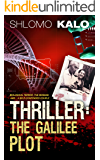 THRILLER: The Galilee Plot: (International Biological Terrorism, The Mossad, and A Self-contended Couple...) (English Edition)