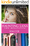 Haunting Lana: The Beginning - A Prequel Short Story (Lana Malloy Paranormal Mystery Book 0)
